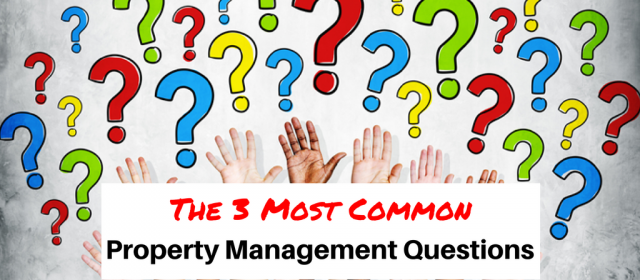 The 3 Most Common Property Management Questions