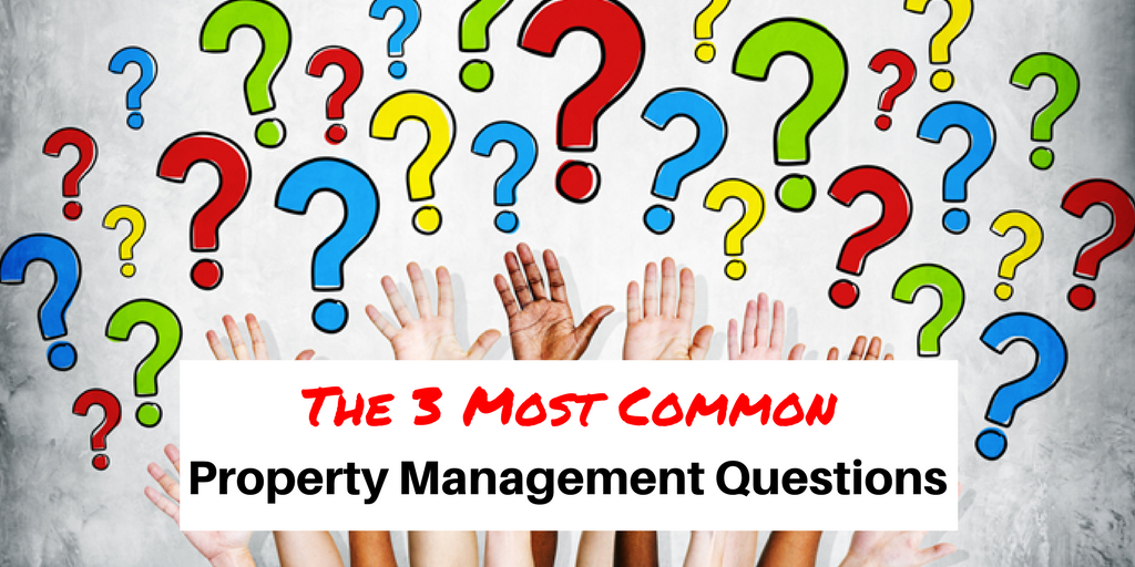 3 Most Common Property Management Questions