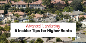 advanced-landlording-5-insider-tips-for-higher-rents1