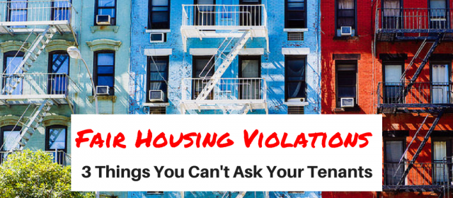 Fair Housing Violations: 3 Things You Can't Ask Your Tenants