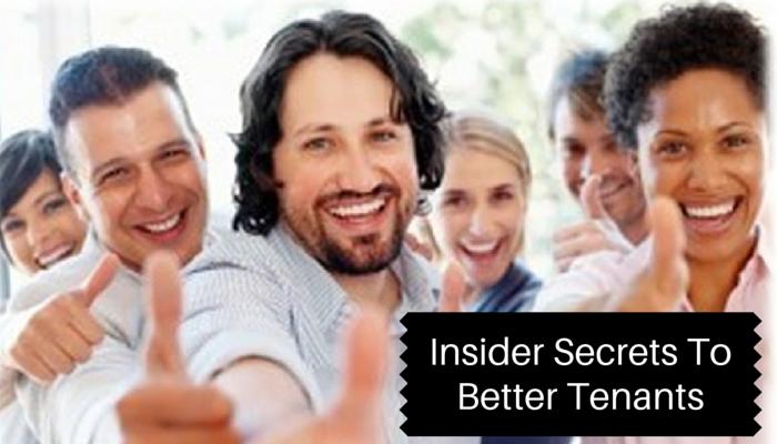Insider Secrets to Better Tenants