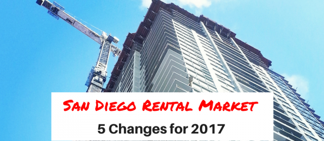 San Diego Rental Market-5 Changes for 2017