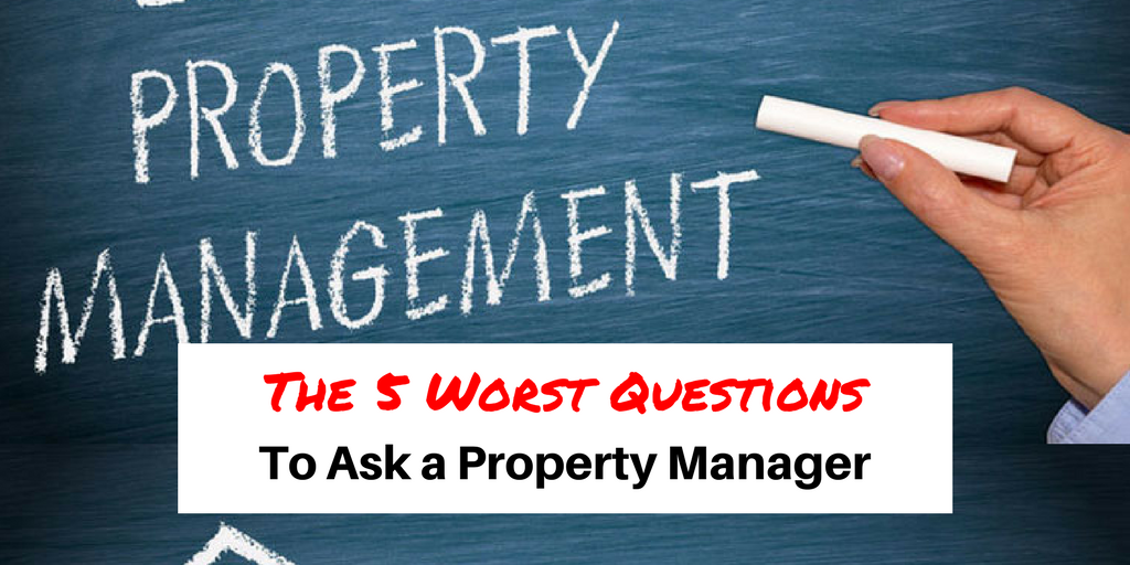 The 5 Worst Questions to Ask a Property Manager