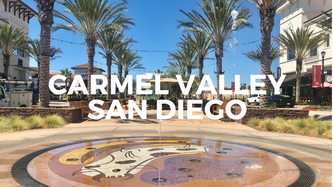 Carmel Valley | Neighborhood Spotlight