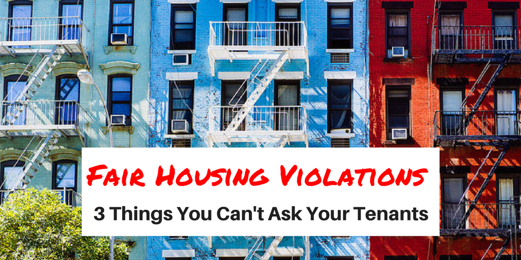3 Things You Can't Ask Tenants Fair Housing Violations