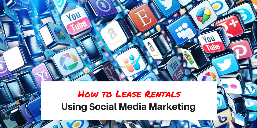 How To Lease Rentals Using Social Media Marketing