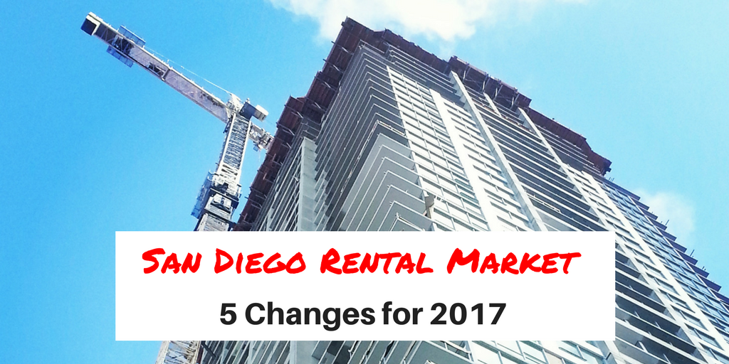 San Diego Rental Market – 5 Changes For 2017
