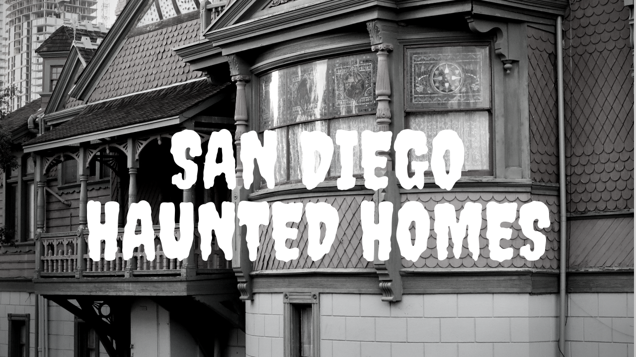San Diego Haunted Homes